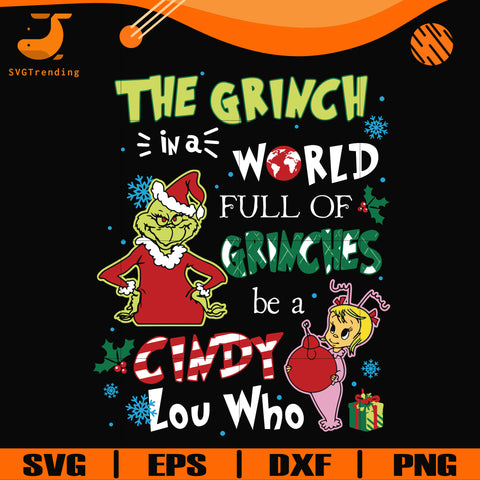 The grinch in a world full of grinches be a cindy lou who svg, png, dxf, eps digital file NCRM0139