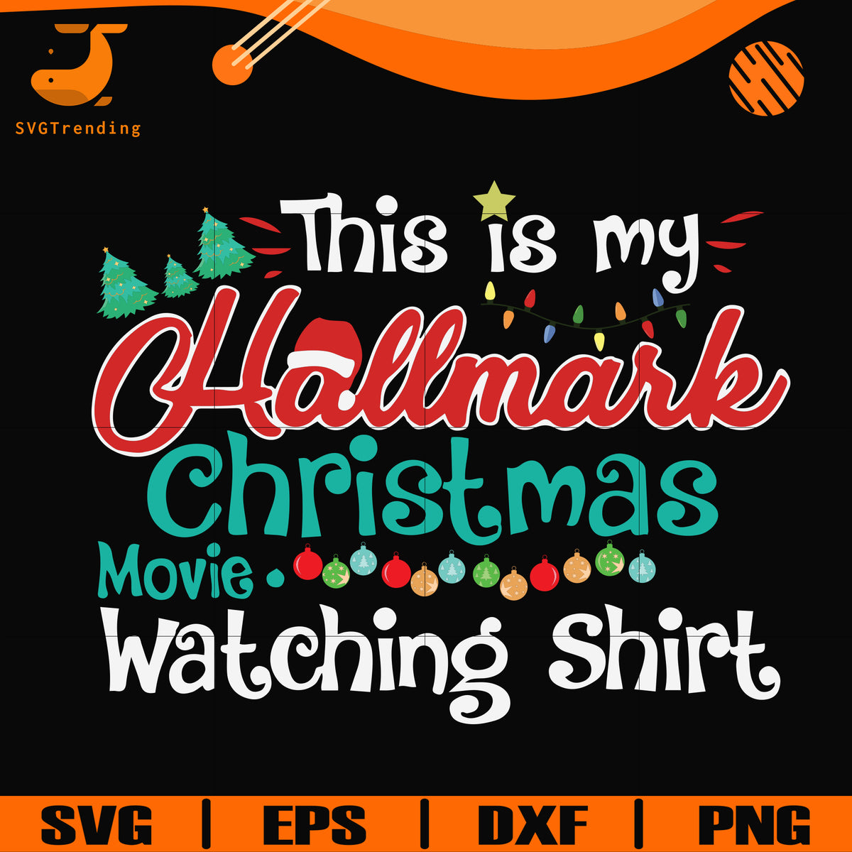 This Is My Hallmark Christmas Movies Watching Shirt Svg Png Dxf Eps Svgtrending