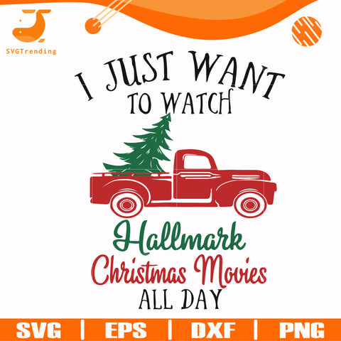 I just want to watch hallmark christmas movies all day svg, png, dxf, eps digital file NCRM15072014