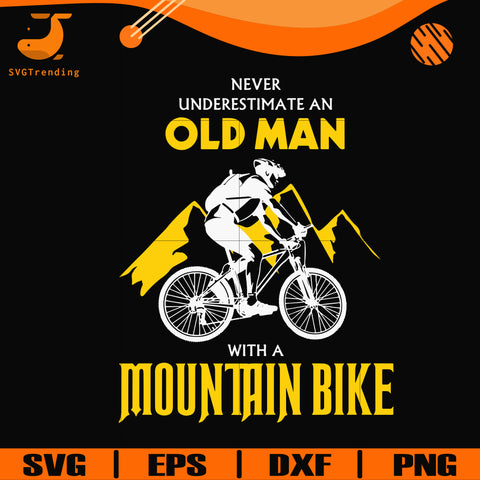 Never underestimate an old man with a mountain bike svg, png, dxf, eps digital file OTH0036