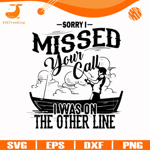 Sorry i missed your call i was on the other line svg, png, dxf, eps digital file OTH0056