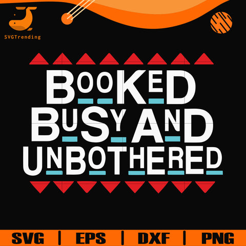 Booked busy and unbothered svg, png, dxf, eps digital file OTH0096