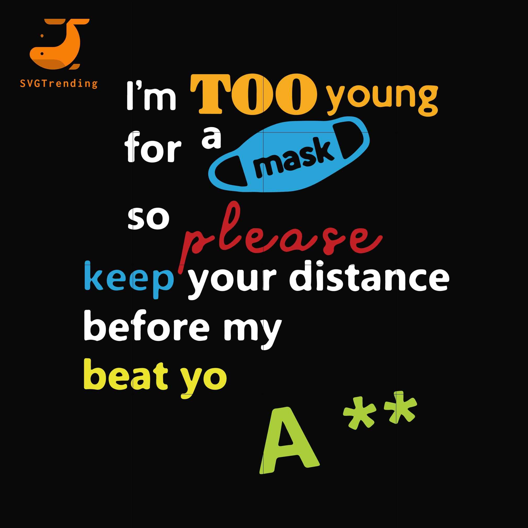 I'm to young for a mark svg, png, dxf, eps digital file TD114