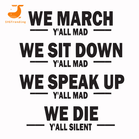 We march we sit down we speak up we die svg, png, dxf, eps, digital file TD130