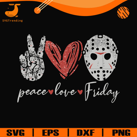 Peace love Friday svg, png, dxf, eps digital file TD29072022