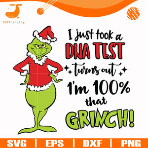 I just took a DNA test turns out im 100% that grinch svg, png, dxf, eps digital file TD31072018
