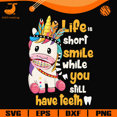 Life short smile while you still have teeth svg, png, dxf, eps digital file TD3107206