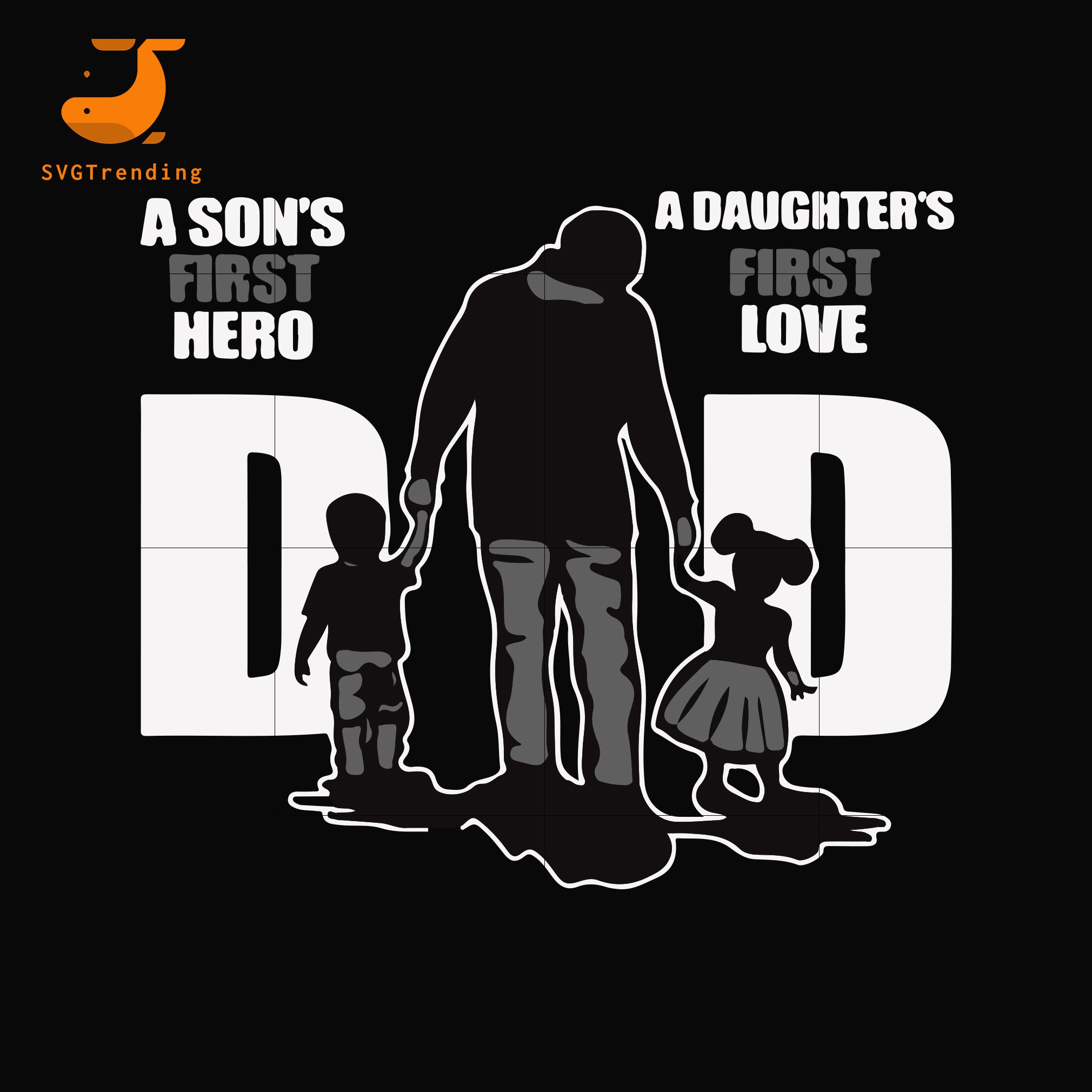 A son's first here a daughter's first love dad svg, png, dxf, eps, digital file FTD18
