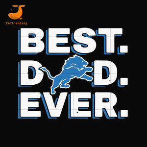 Best dad ever,detroit lions NFL team svg, png, dxf, eps digital file FTD104