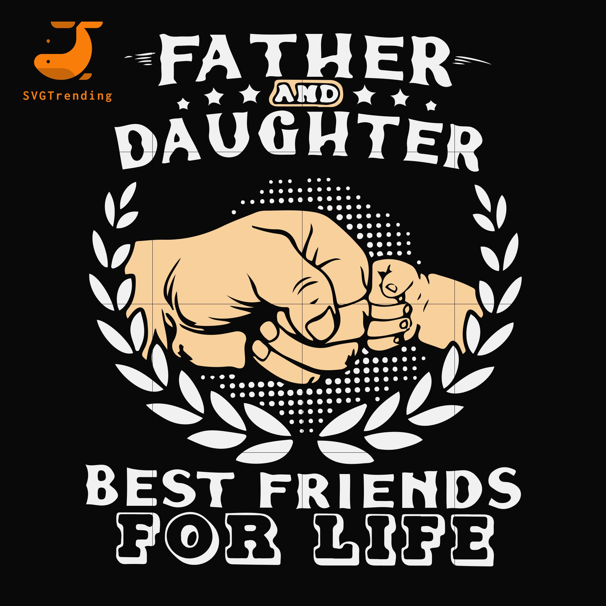 father and daughter best friend for life svg, png, dxf, eps, digital file FTD26