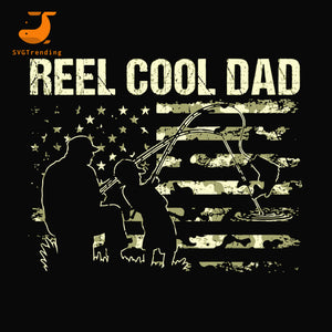 reel cool dad svg, png, dxf, eps, digital file FTD9