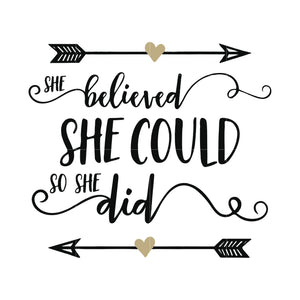 She believed she could so she did svg ,dxf,eps,png digital file