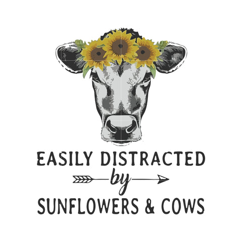 Easily distracted by sunflowers and cows svg ,dxf,eps,png digital file
