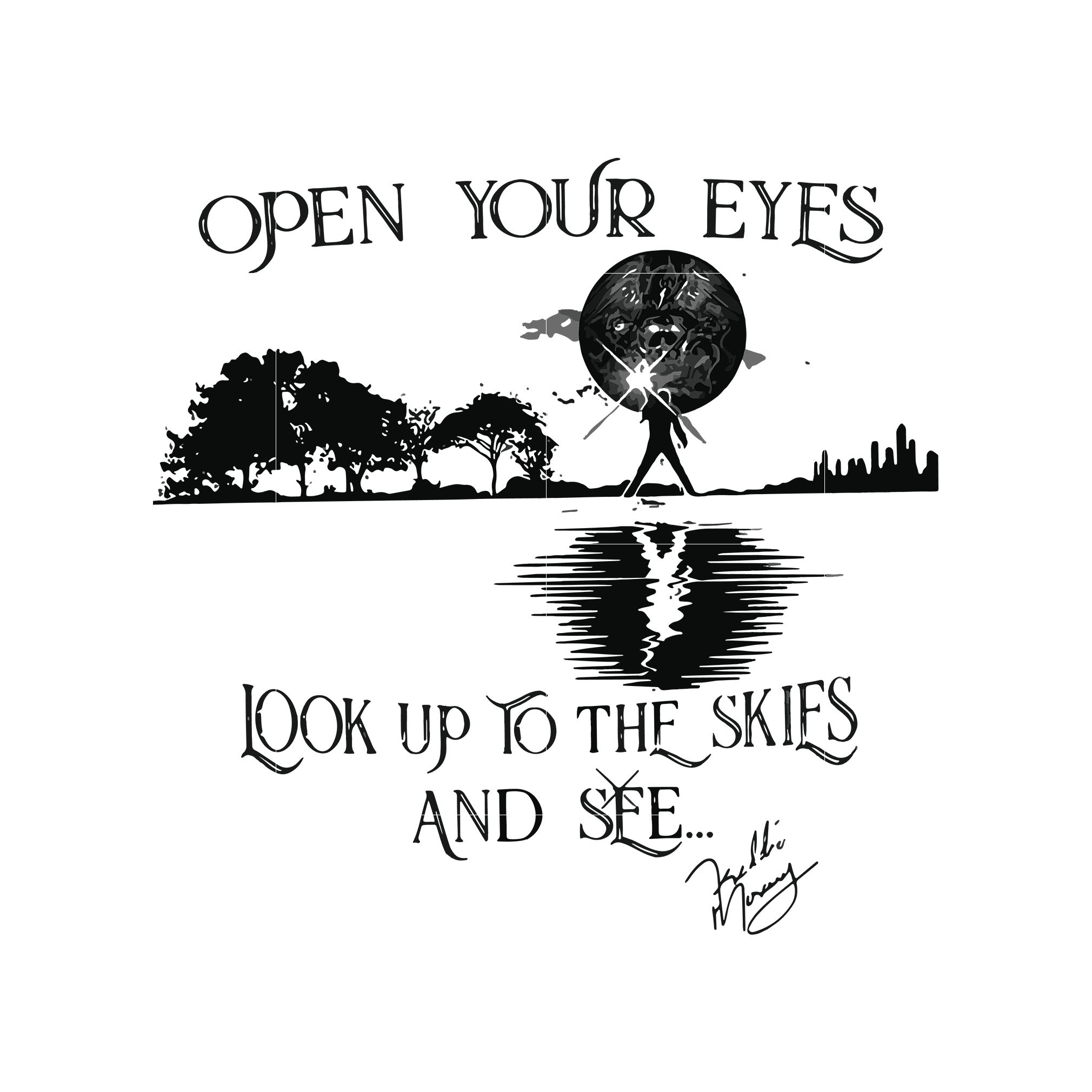 Open your eyes look up to the skies and see svg ,dxf,eps,png digital file