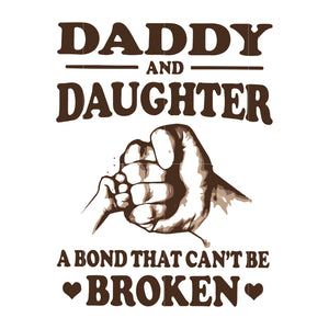 Daddy and daughter a bond that can't be broken svg ,dxf,eps,png digital file