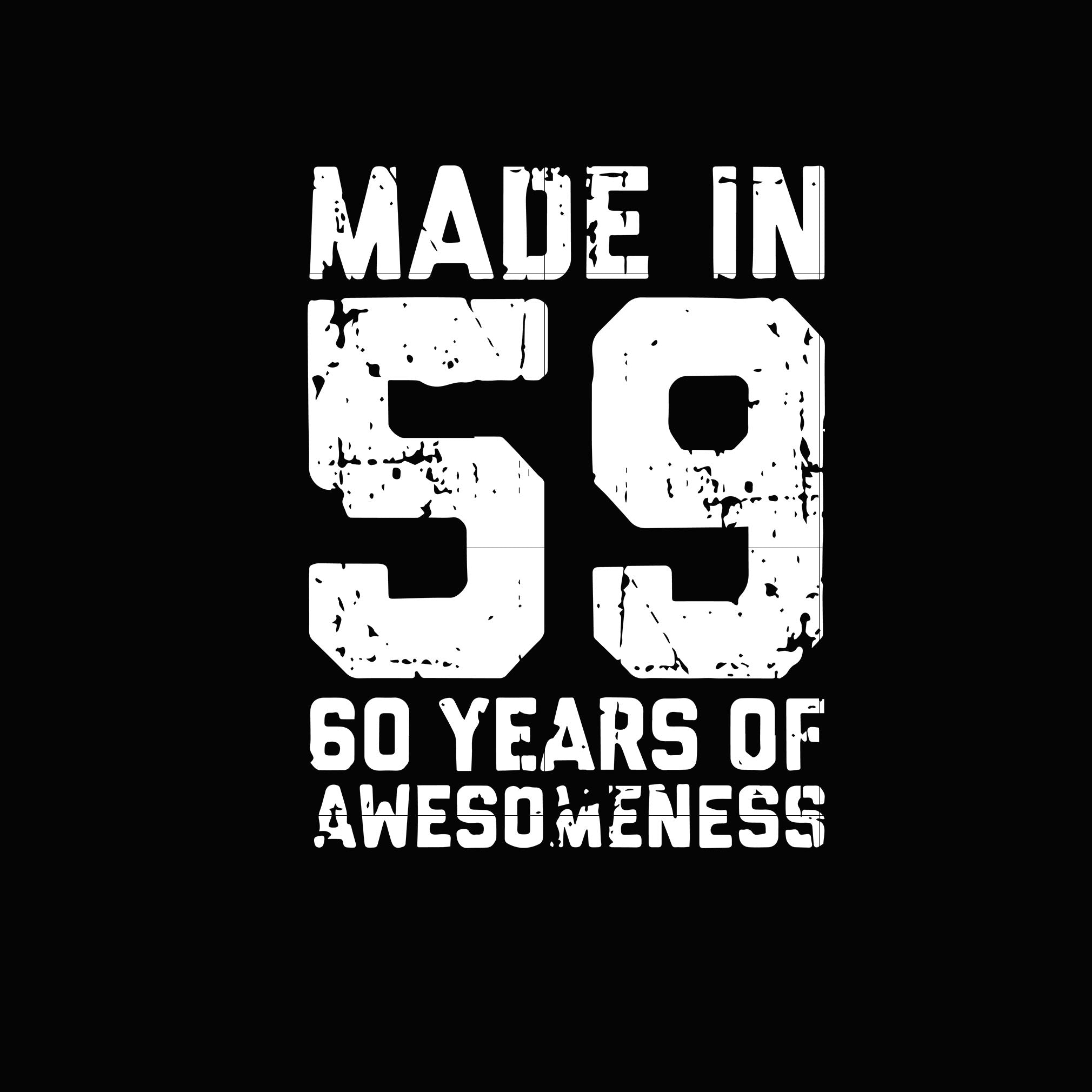 Made in 59 60 years of awesomeness svg,dxf,eps,png digital file