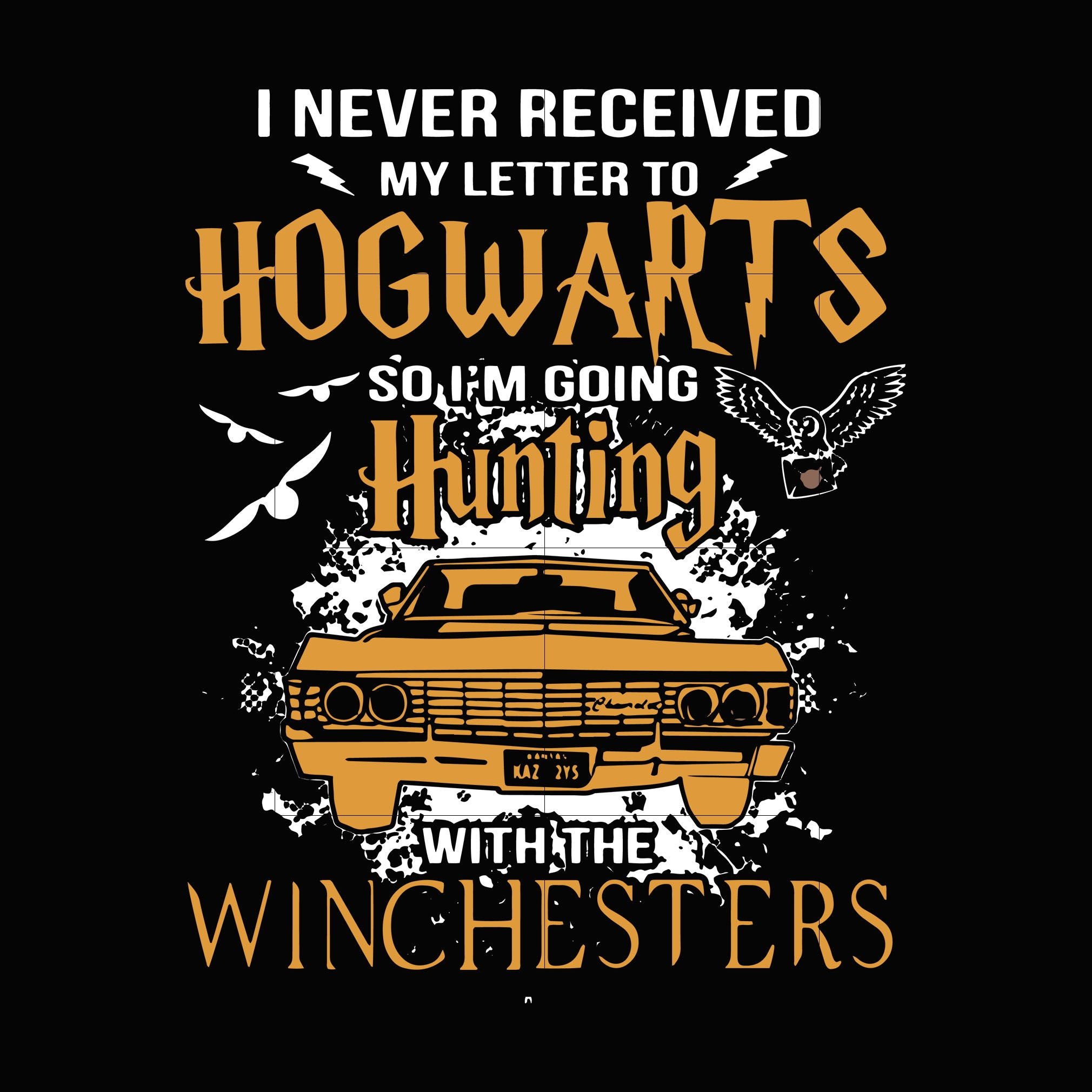 I never received my letter to HOGWARTS so I'm going hunting with the Winchesters svg,dxf,eps,png digital file