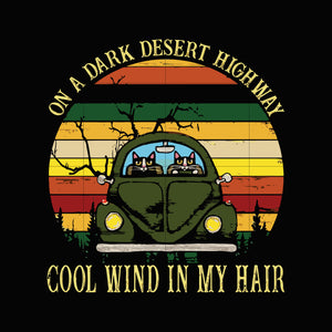 On a dark desert high way cool wind in my hair svg,dxf,eps,png digital file