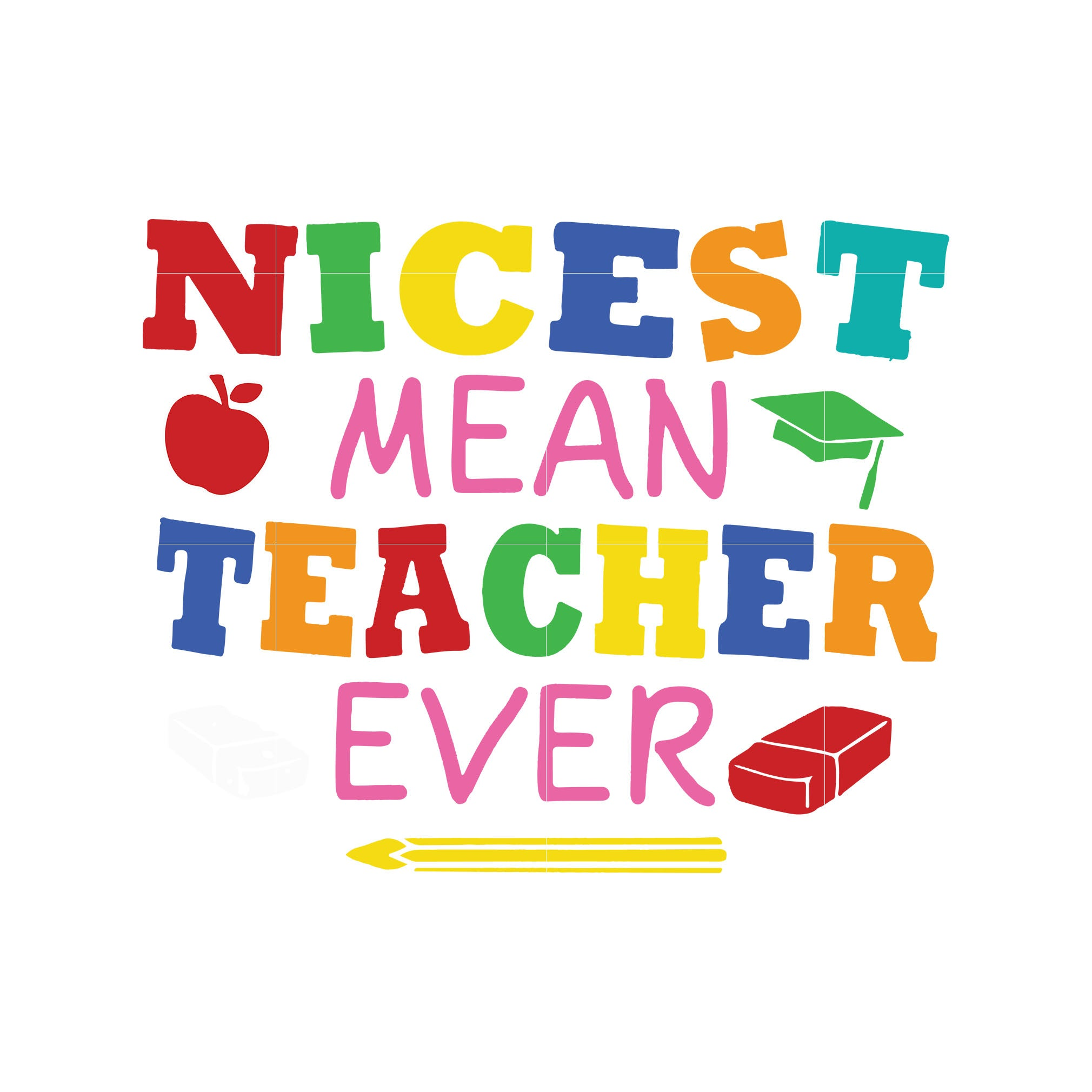 Nicest mean teacher ever svg,dxf,eps,png digital file
