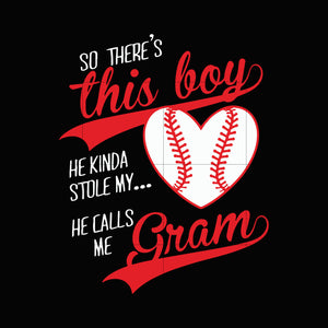 So there's this boy he kinda stole my heart he calls me gram svg,dxf,eps,png digital file