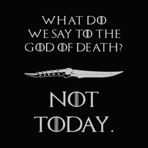 What do we say to the god of death not today svg ,dxf,eps,png digital file