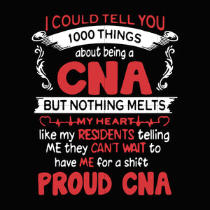 I could tell you 1000 things about being a CNA but nothing melts svg ,dxf,eps,png digital file