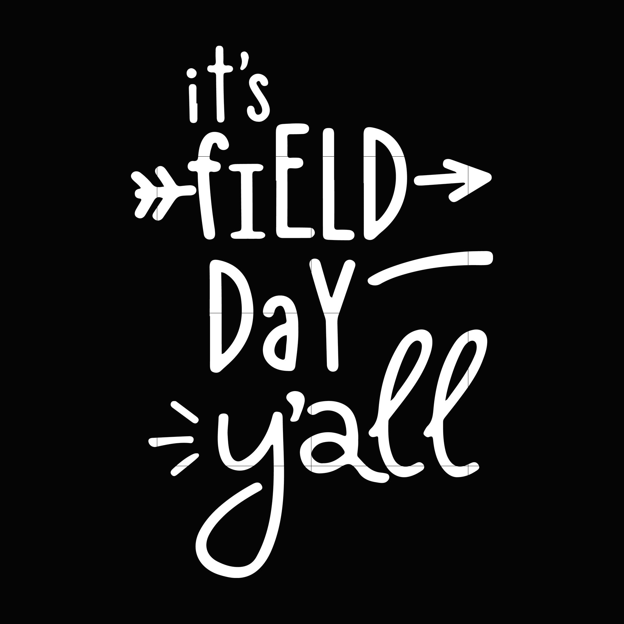 It's field day y'all svg,dxf,eps,png digital file