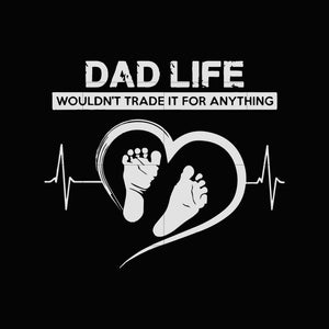 Dad life would't trade it for anything svg ,dxf,eps,png digital file
