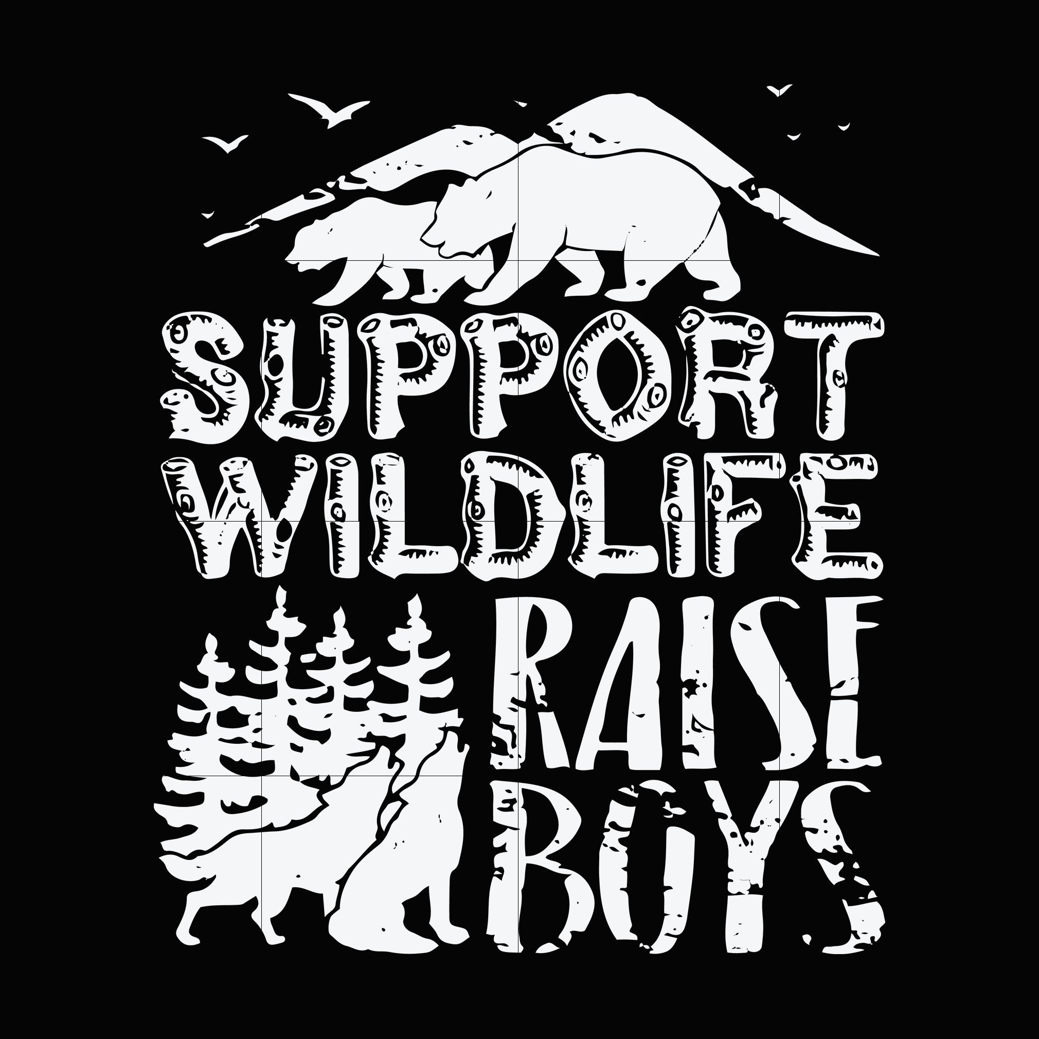 Support wildlife raise boys svg ,dxf,eps,png digital file