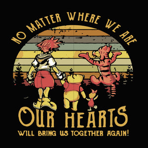 No matter where we are our hearts will bring us together again svg ,dxf,eps,png digital file