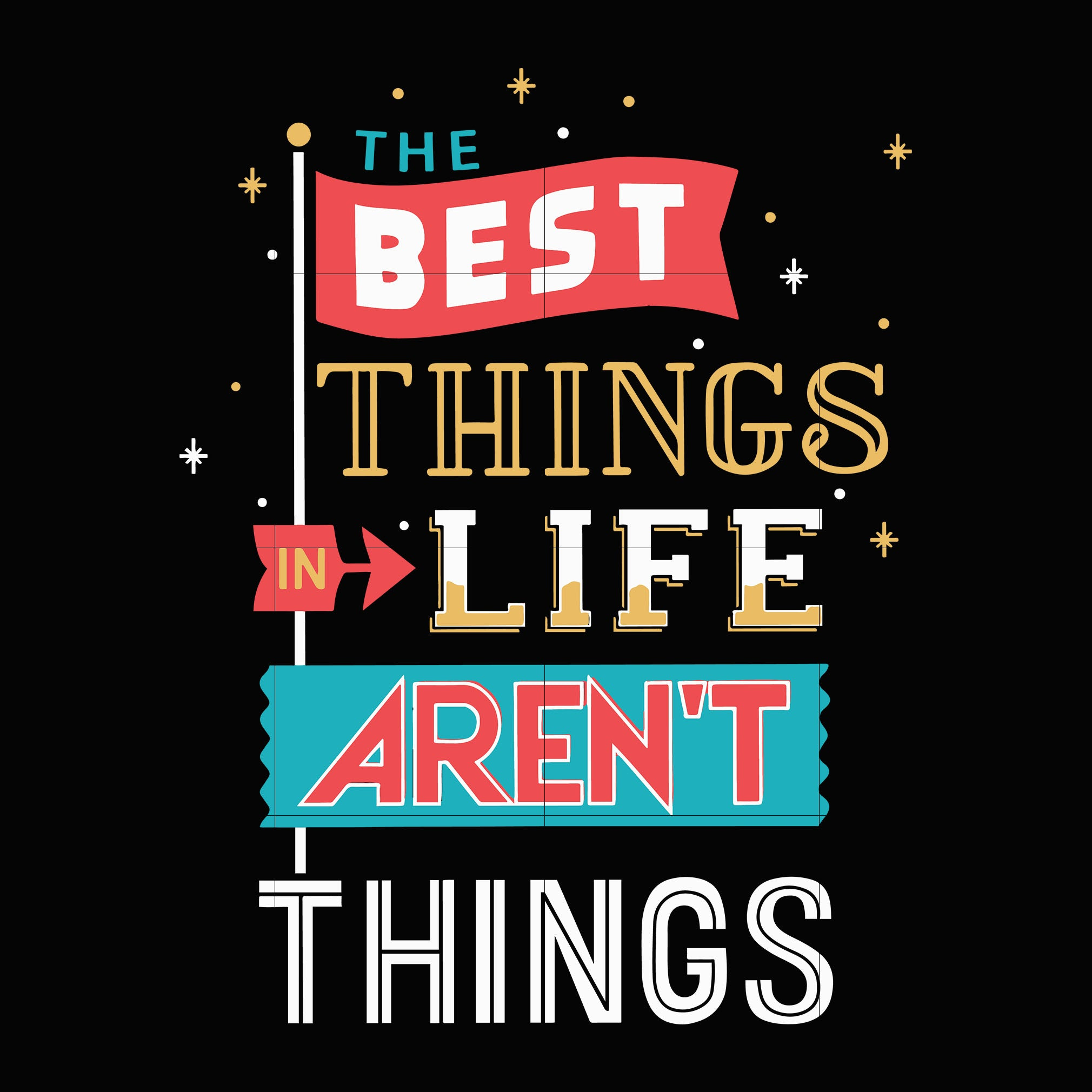 The best things life aren't things svg,dxf,eps,png digital file