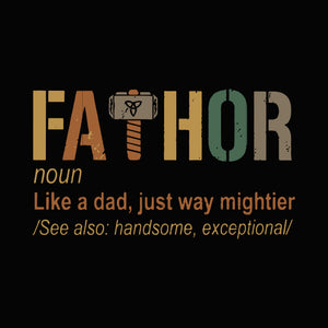 Fathor like a dad just way mightier svg ,dxf,eps,png digital file