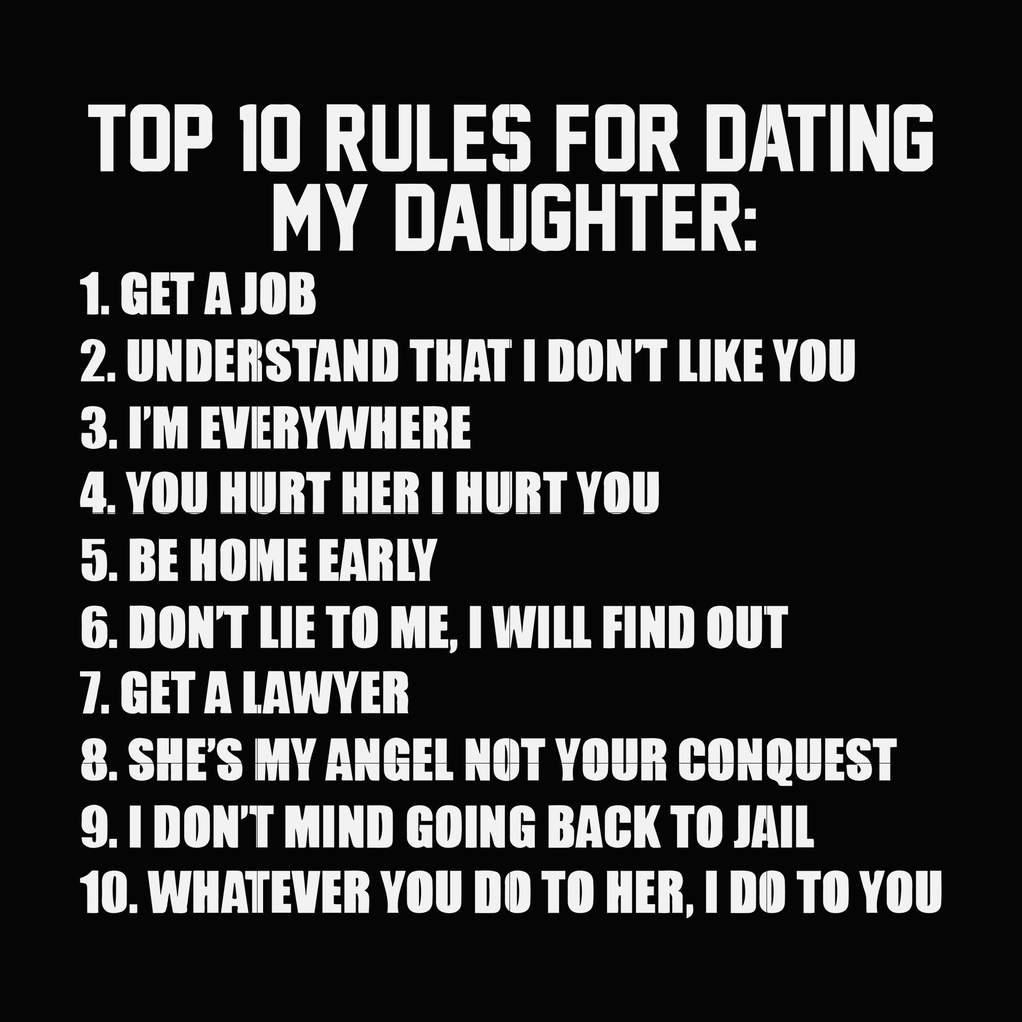 Top 10 rules for dating my daughter svg ,dxf,eps,png digital file