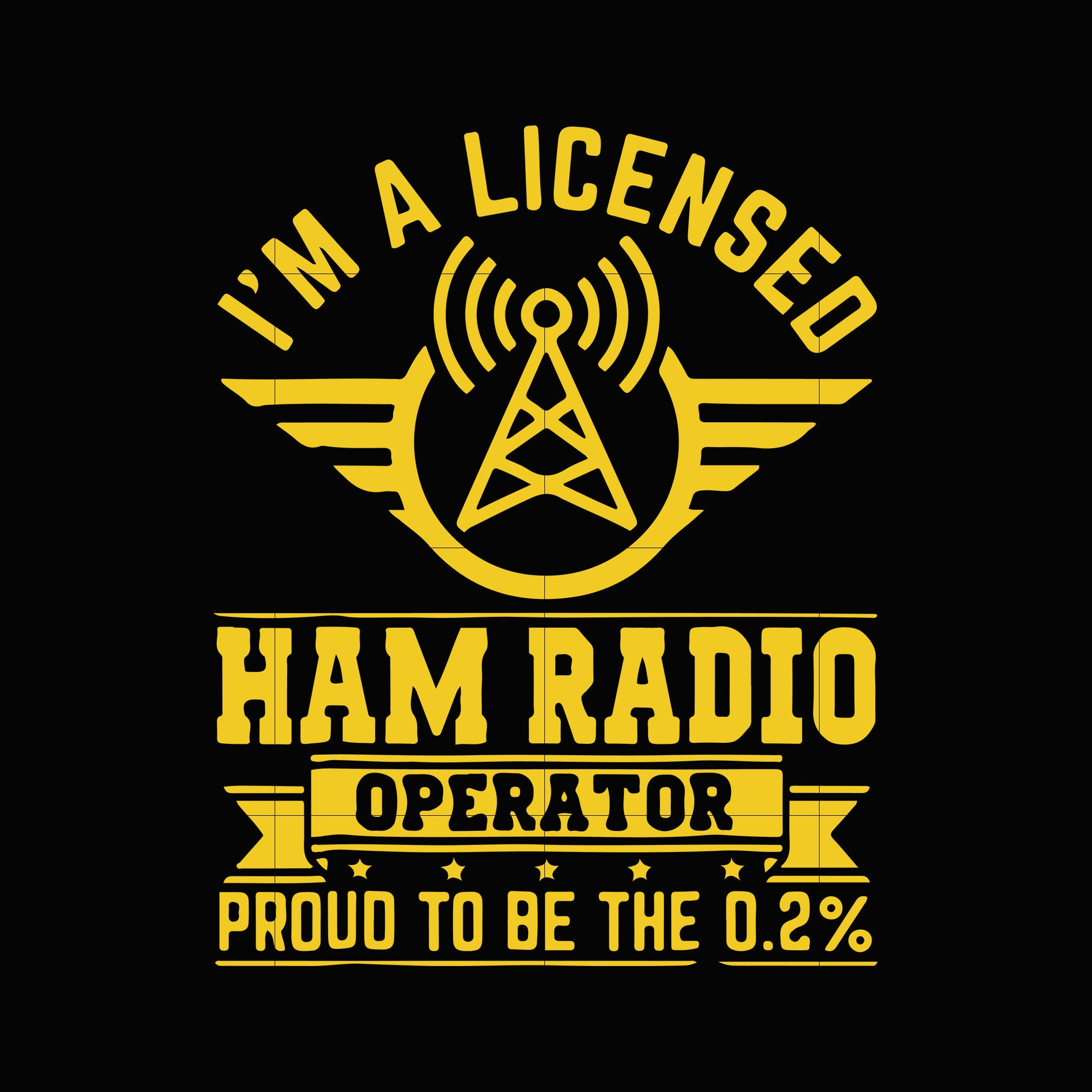 I'm a licensed ham radio operator proud to be the 0,2%  svg ,dxf,eps,png digital file
