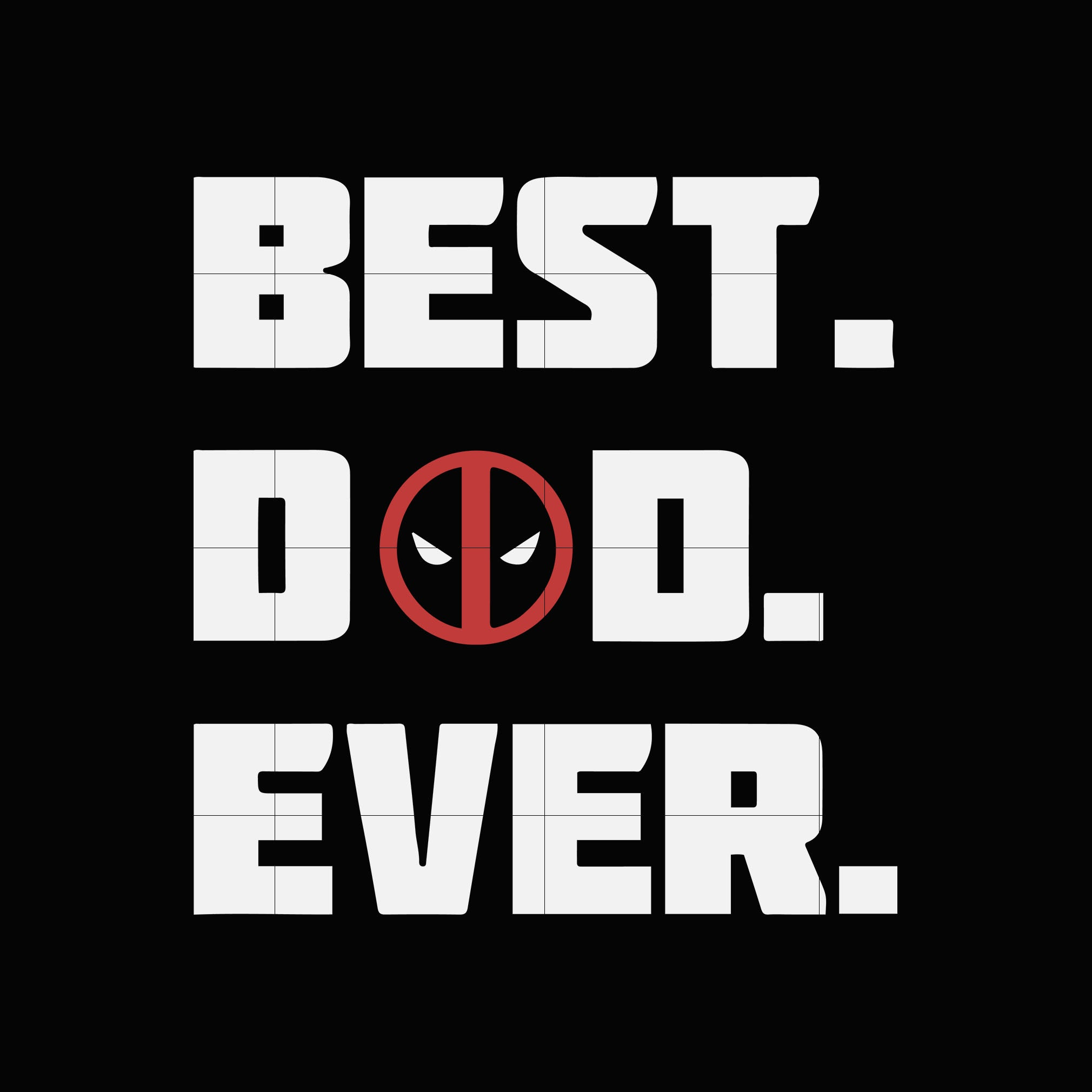 Best dad ever svg ,dxf,eps,png digital file