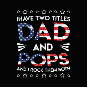 I have two titles dad and pops and i rock them both svg,dxf,eps,png digital file