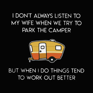 I don't always listen to my nurse wife when we try to park the camper but when to i do things tend to work out better svg ,dxf,eps,png digital file