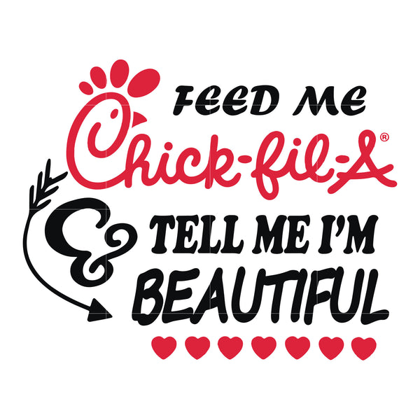 Feed Me Chick Fil A Tell Me I M Beautiful Svg Dxf Eps Png Digital File Svgtrending