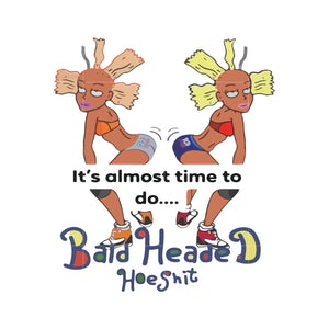 It's almost time to do bald headed hoeshit svg ,dxf,eps,png digital file