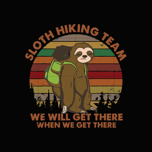 Sloth hiking team we will get there when we get there svg,dxf,eps,png digital file