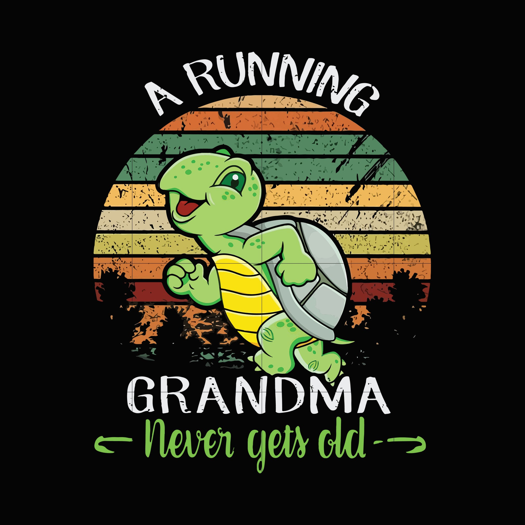 A running grandma never gets old svg ,dxf,eps,png digital file