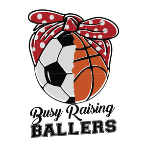 Busy raising ballers svg ,dxf,eps,png digital file