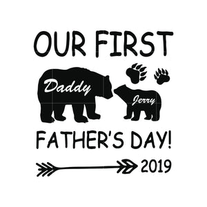 Our first father's day 2019 svg ,dxf,eps,png digital file