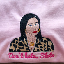 Load image into Gallery viewer, Don't hate, Slate Kat Slater Eastenders Embroidered Tshirt