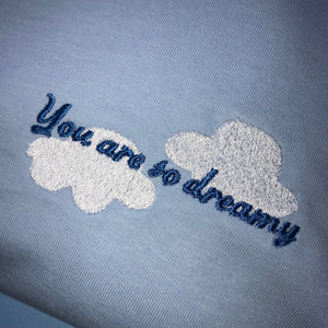 You are so Dreamy Embroidered Tshirt