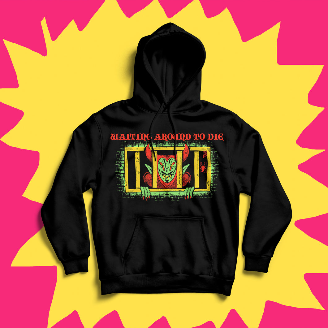 Waiting Around To Die Hoodie