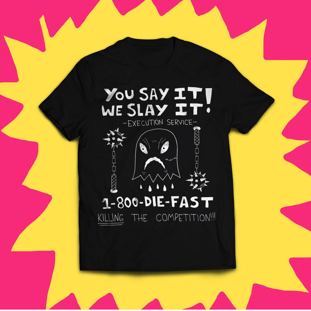 You Say It, We Slay It Tee