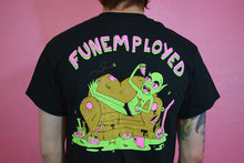 Load image into Gallery viewer, Funemployed Tee