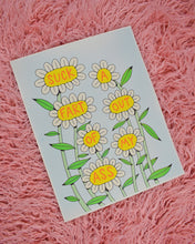 Load image into Gallery viewer, A print with 7 white daisies on tall green stems. Each flower has a word in the yellow center in red font that reads Suck a Fart Out of My Ass. The background it a light mint green.
