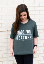 Load image into Gallery viewer, Made for Greatness Tee